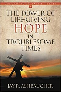 Book Cover: The Power of Life-Giving Hope in Troublesome Times
