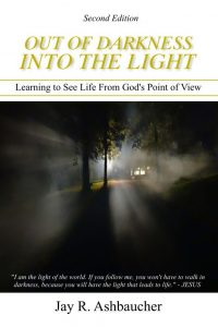 Book Cover: Out of Darkness into the Light: Learning to See Life From God's Point of View